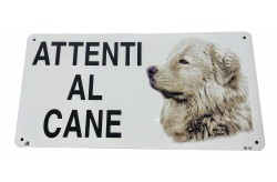 Cartello Attenti al Cane Pastore Maremmano in metallo